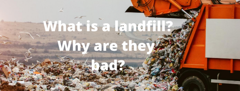 what is a landfill_ why are landfills bad for the environment_